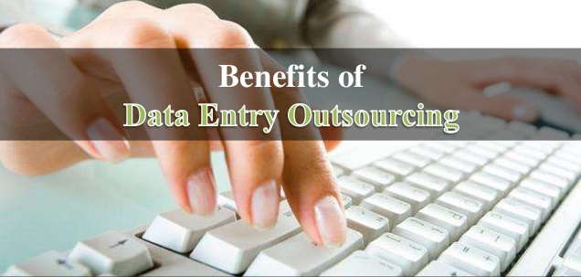 Benefits of affordable data entry services outsourcing